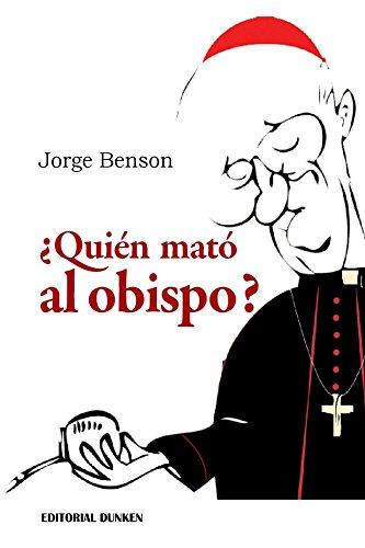 ¿Quién mató al Obispo?: Crimen en la Costa de Buenos Aires (Spanish Edition)
