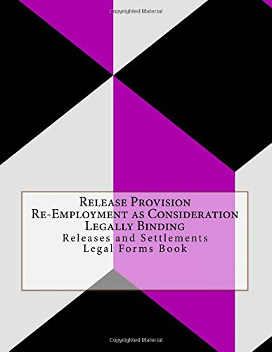 Release Provision - Re-Employment as Consideration - Legally Binding: Releases and Settlements - Legal Forms Book PDF