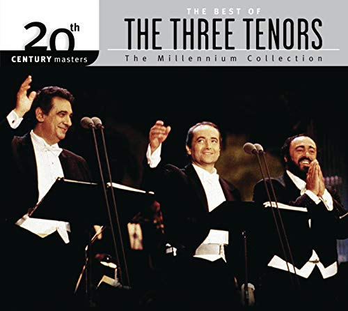 The Best Of The Three Tenors 20th Century Masters The Millennium Collection (The Three Tenors The Best Of The 3 Tenors)