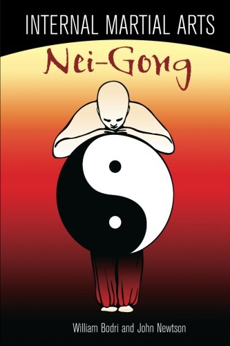 Internal Martial Arts Nei-gong: Cultivating Your Inner Energy to Raise Your Martial Arts to the Next Level
