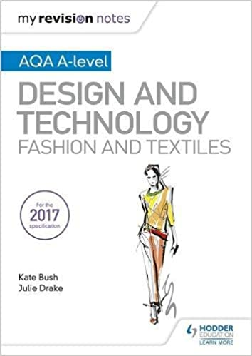 My Revision Notes: AQA A-Level Design and Technology: Fashion and