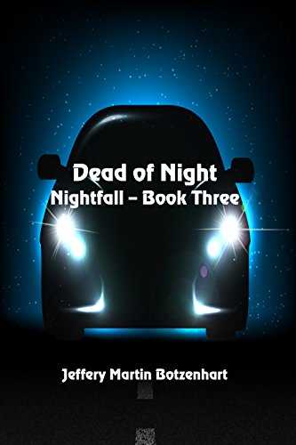 Dead of Night (Nightfall Book 3) by [Botzenhart, Jeffery Martin]