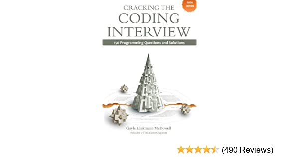 Cracking the Coding Interview: 150 Programming Questions and
