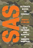 SAS Ultimate Guide to Combat, Robert Stirling, 1849087636