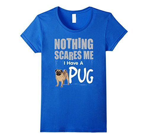 Costume Near Me Halloween For (Womens Funny Nothing Scares Me I Have A Pug Halloween Gift T Shirts Small Royal)