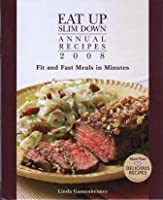 Eat Up Slim Down Annual Recipes 2008: Fit and Fast Meals in Minutes 1594868700 Book Cover