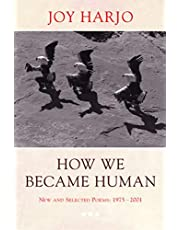 How We Became Human: New And Selected Poems 1975 To 2001