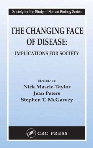 The Changing Face of Disease: Implications for Society (Society for the Study of Human Biology)