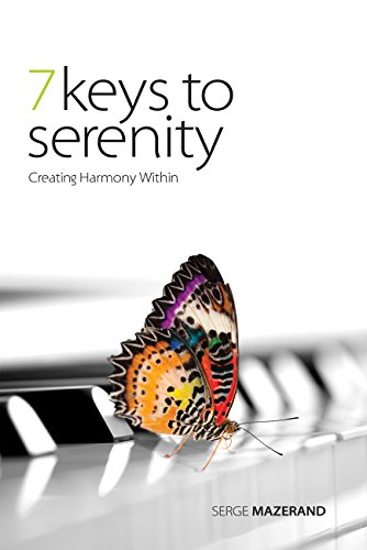 7 Keys to Serenity: Creating Harmony Within by [Mazerand, Serge]