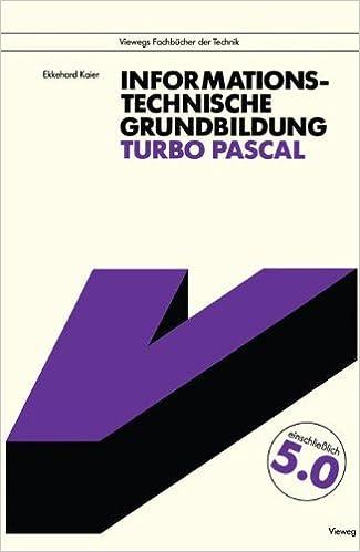 Informationstechnische Grundbildung Turbo Pascal: Mit vollständiger Referenzliste