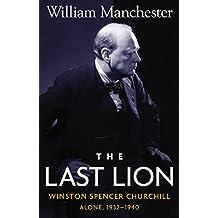 Last Lion, The: Winston Spencer Churchill Alone 1932-1940 - Volume 2