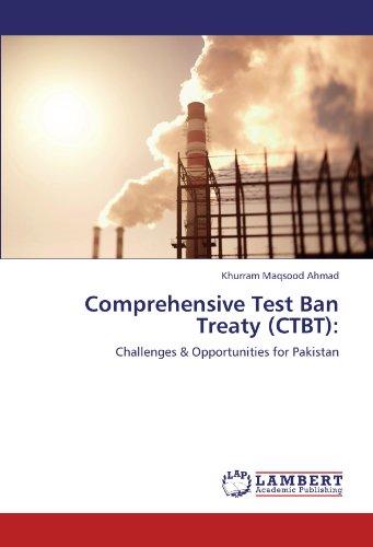Comprehensive Test Ban Treaty (CTBT):: Challenges & Opportunities for ()