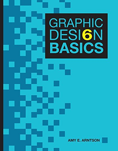 By Amy E. Arntson Graphic Design Basics (6th Sixth Edition) [Paperback] pdf