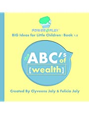 The ABC's of Wealth: Big Ideas for Little Children