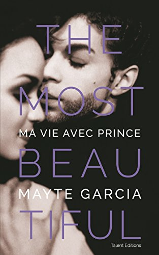 The Most Beautiful : Ma vie avec Prince (French Edition)