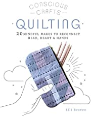 Conscious Crafts: Quilting: 20 mindful makes to reconnect head, heart & hands