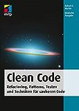 Clean Code - Refactoring, Patterns, Testen und Techniken für: Deutsche Ausgabe (German Edition)