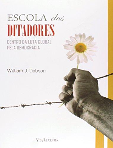 Escola dos Ditadores. Dentro da Luta Global Pela Democracia