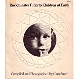 Buckminster Fuller to Children of Earth, R. Buckminster Fuller, 0385029799