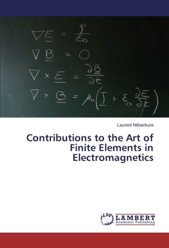 Contributions to the Art of Finite Elements in Electromagnetics PDF