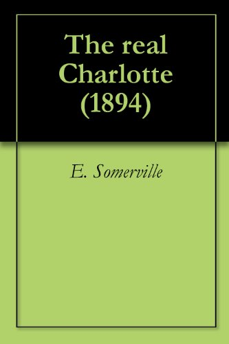The Real Charlotte (1894) - Kindle edition by E  Somerville, Martin