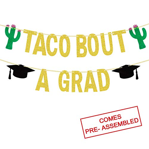 Taco Bout a Grad Gold Glitter Banner Cactus Graduation Banner for Fiesta Co-ed Graduation Taco Graduation Theme Party Decorations Supplies - Pre-strung, NO DIY REQUIRED -