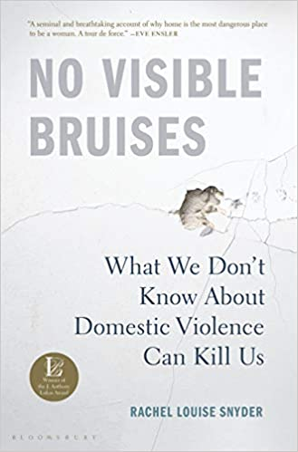 """Image result for no visible bruises by rachel louise snyder"""""""
