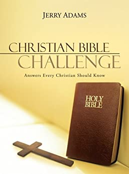 Christian Bible Challenge : Answers Every Christian Should Know by [Jerry Adams]