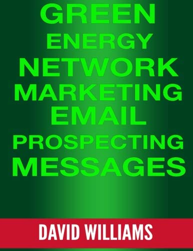 Green Energy Network Marketing MLM Email Prospecting Messages: Perfect for North American Power, Veridian, and Powur