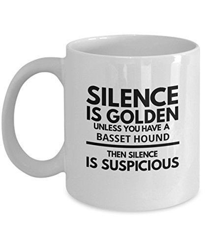 Basset Hound Mug - Silence Is Golden Unless You Have A Basset Hound - Funny Coffee Cup Gift Idea or Accessory For