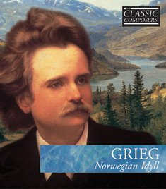 Classic Composers Series - Classic Composers Grieg Norweg Hardcover and Audio CD