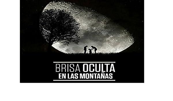 Brisa oculta en las montañas (Spanish Edition) - Kindle ...