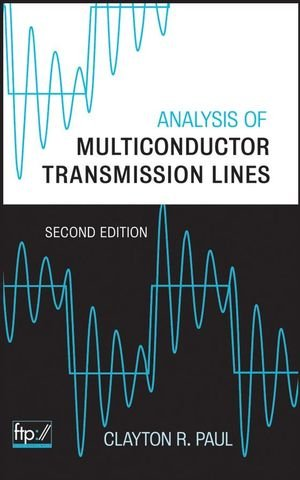 Analysis Of Multiconductor Transmission Lines, 2Nd Edition ()