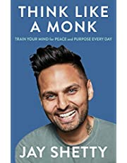 Think Like a Monk: How to Train Your Mind for Peace and Purpose Everyday