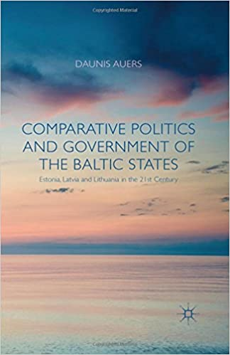 Comparative Politics and Government of the Baltic States: