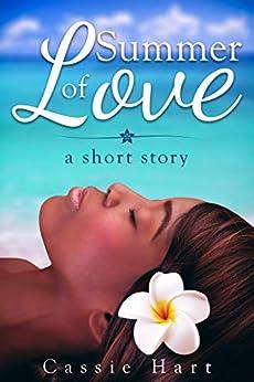 Summer Of Love: A Short Story by [Hart, Cassie]