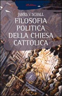 La filosofia politica della Chiesa cattolica vol. 1 ebook