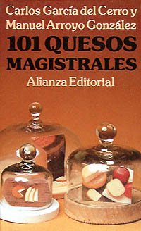 101 Quesos magistrales / 101 Magical Cheeses