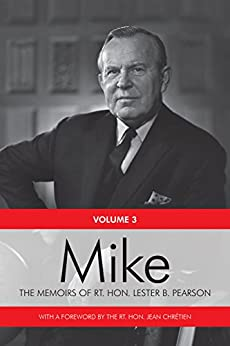 Download Mike: The Memoirs of the Rt. Hon. Lester B. Pearson, Volume Three: 1957-1968 Epub