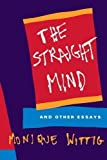 The Straight Mind: And Other Essays 1st (first) Edition by Wittig, Monique published by Beacon Press (1992)