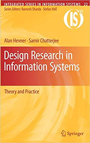 Design Research In Information Systems Theory And Practice Integrated Series In Information Systems 22 Hevner Alan Chatterjee Samir 9781441956521 Amazon Com Books