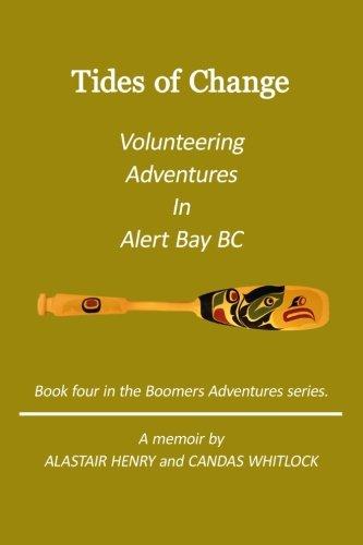 Download Tides Of Change - Volunteering Adventures in Alert Bay, B.C. (Boomers Adventures) (Volume 4) ebook