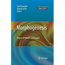 Morphogenesis: Origins of Patterns and Shapes (Springer Complexity)