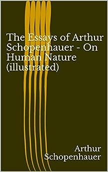 essays of schopenhauer amazon Encuentra the essays of arthur schopenhauer: on human nature (dodo press) de arthur schopenhauer, t baiiey saunders (isbn: 9781406596137) en amazon envíos gratis a.