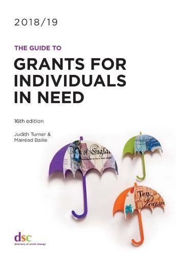 The Guide to Grants for Individuals in Need 2018/19 Paperback – 12 Apr 2018 Judith Turner Mairead Bailie Directory of Social Change 1784820431
