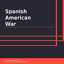 Spanish American War Audiobook by IntroBooks Narrated by Andrea Giordani