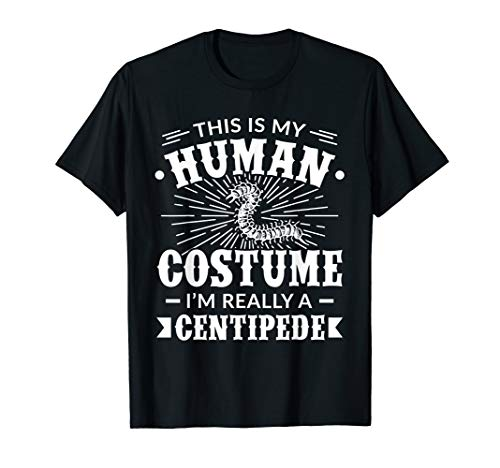 Human Costume Im Really a Centipede Halloween Gift T-Shirt]()