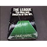 The League: The Rise and Decline of the NFL