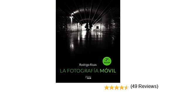 La Fotografía Móvil (PHOTOCLUB) eBook: Rivas, Rodrigo: Amazon.es ...