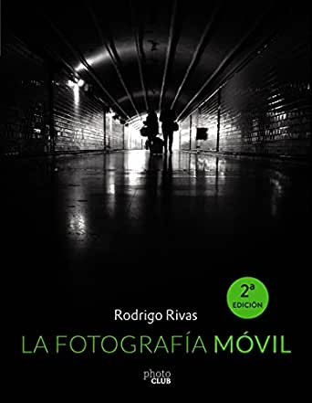 La Fotografía Móvil (PHOTOCLUB) eBook: Rivas, Rodrigo: Amazon.es ...